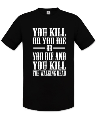 you kill or you die